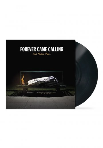Forever Came Calling - What Matters Most - LP