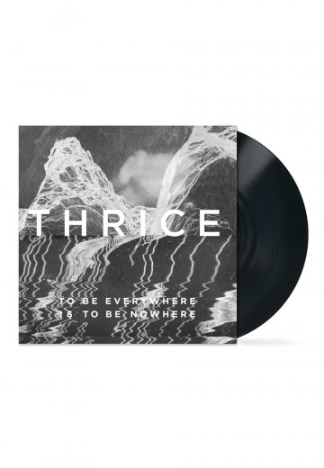Thrice - To Be Everywhere Is To Be Nowhere - LP
