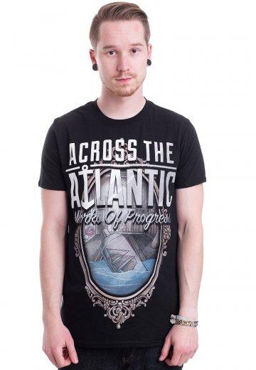 Across The Atlantic - Works Of Progress - T-Shirt