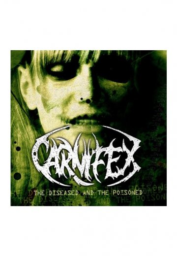 Carnifex - The Diseased And The Poisened - CD