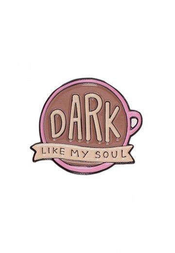 Punky Pins - Dark Like My Soul Coffee Enamel - Pin