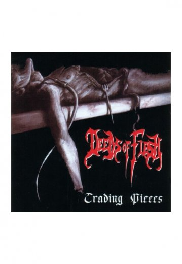 Deeds Of Flesh - Trading Pieces - CD