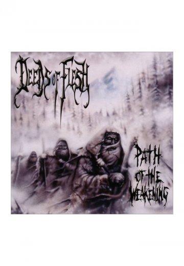 Deeds Of Flesh - Path Of The Weakening - CD