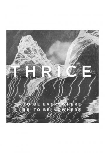Thrice - To Be Everywhere Is To Be Nowhere - CD