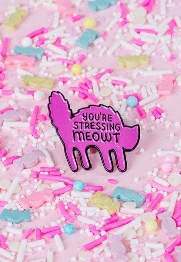 Punky Pins - You're Stressing Meowt Enamel - Pin