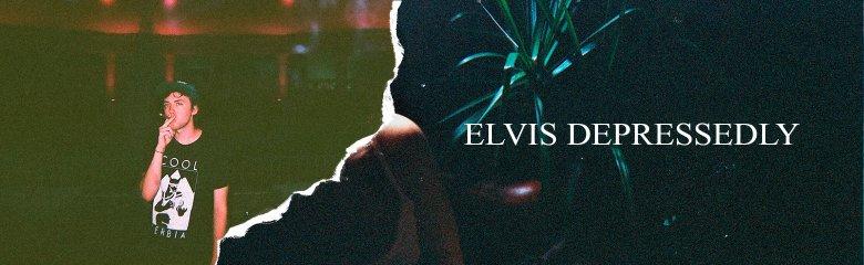 Elvis Depressedly