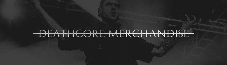 Deathcore Merchandise