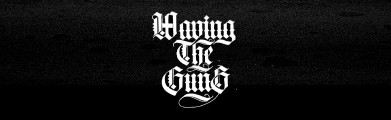 Waving The Guns