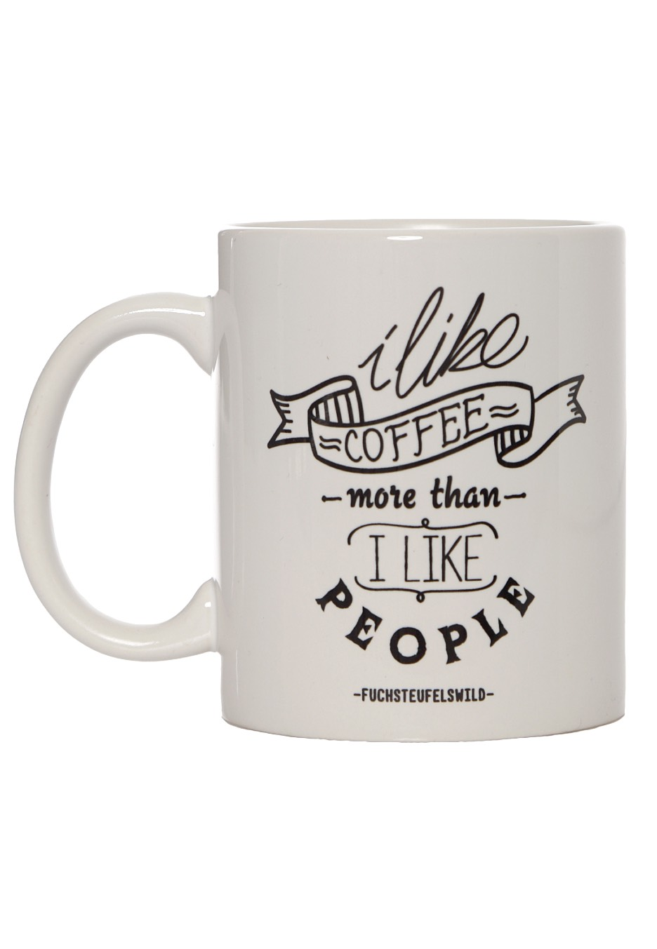 Fuchsteufelswild - I Like Coffee More Than I Like People White - Mug ...