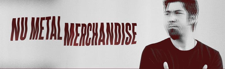 NU Metal Merchandise
