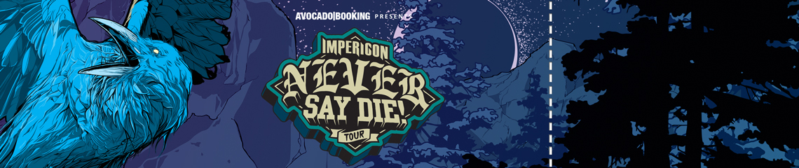 Impericon Never Say Die Tickets